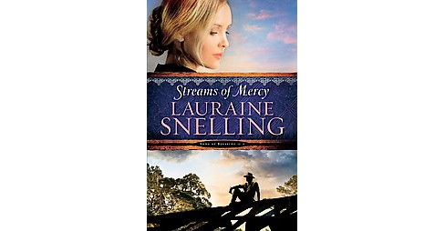 Streams of Mercy (Paperback) (Lauraine Snelling) - image 1 of 1
