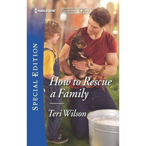 How to Rescue a Family - (Furever Yours) by  Teri Wilson (Paperback) - image 1 of 1