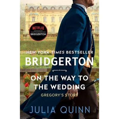 On the Way to the Wedding - (Bridgertons, 8) by Julia Quinn (Paperback)