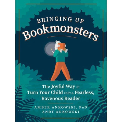 Bringing Up Bookmonsters - by  Amber Ankowski & Andy Ankowski (Paperback) - image 1 of 1