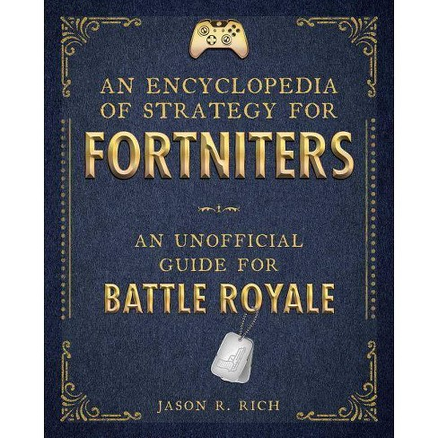 Encyclopedia of Strategy for Fortniters : An Unofficial Guide for Battle Royale -  (Hardcover) - image 1 of 1