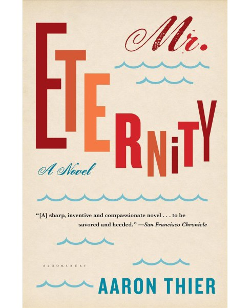 Mr. Eternity (Reprint) (Paperback) (Aaron Thier) - image 1 of 1