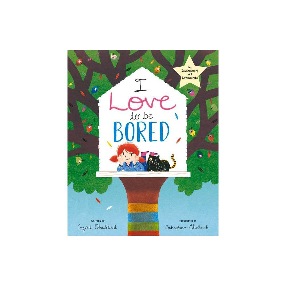 I Love To Be Bored By Ingrid Chabbert Paperback