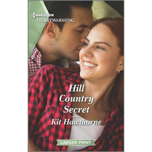Hill Country Secret - (Truly Texas, 1) Large Print by  Kit Hawthorne (Paperback) - image 1 of 1