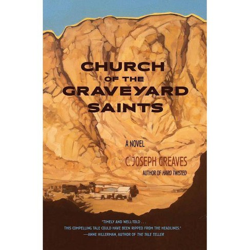 Church of the Graveyard Saints - by  C Joseph Greaves (Paperback) - image 1 of 1