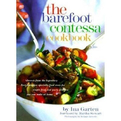 The Barefoot Contessa Cookbook - by Ina Garten (Hardcover)