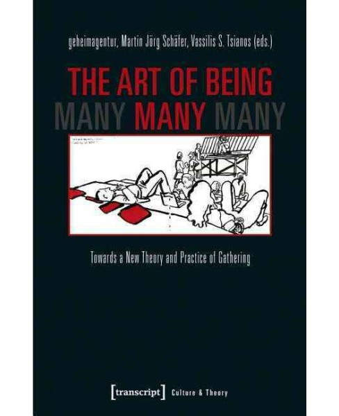 Art of Being Many : Towards a New Theory and Practice of Gathering (Paperback) - image 1 of 1