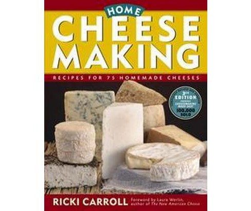 Home Cheese Making : Recipes for 75 Delicious Cheeses (Paperback) (Ricki Carroll) - image 1 of 1
