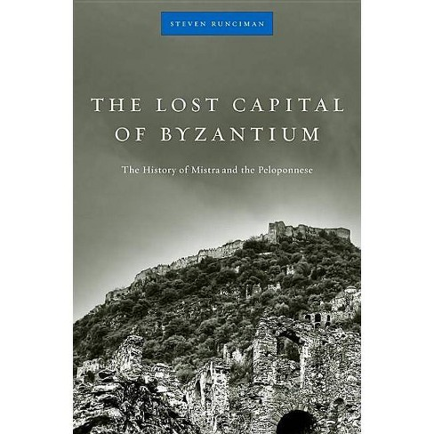 The Lost Capital of Byzantium - by  Steven Runciman (Paperback) - image 1 of 1