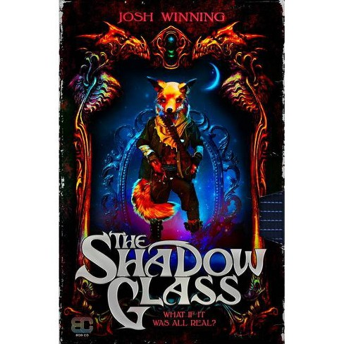 The Shadow Glass - by  Josh Winning (Paperback) - image 1 of 1