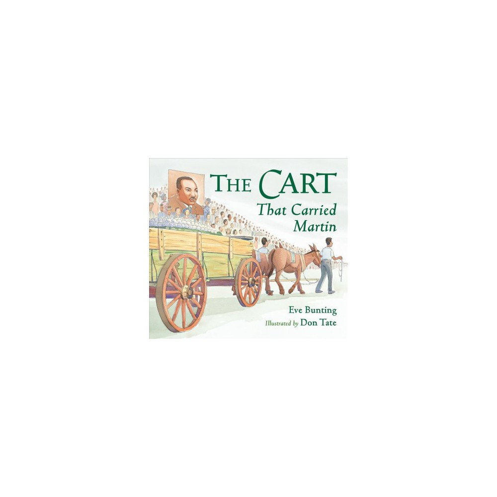 Cart That Carried Martin - Reprint by Eve Bunting (Paperback)