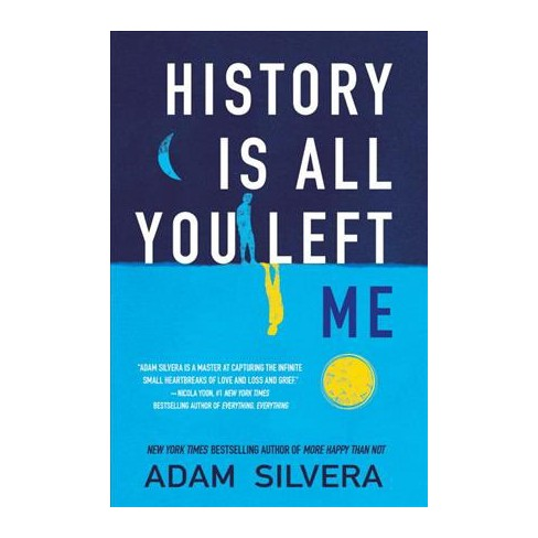 History Is All You Left Me Reprint By Adam Silvera Paperback