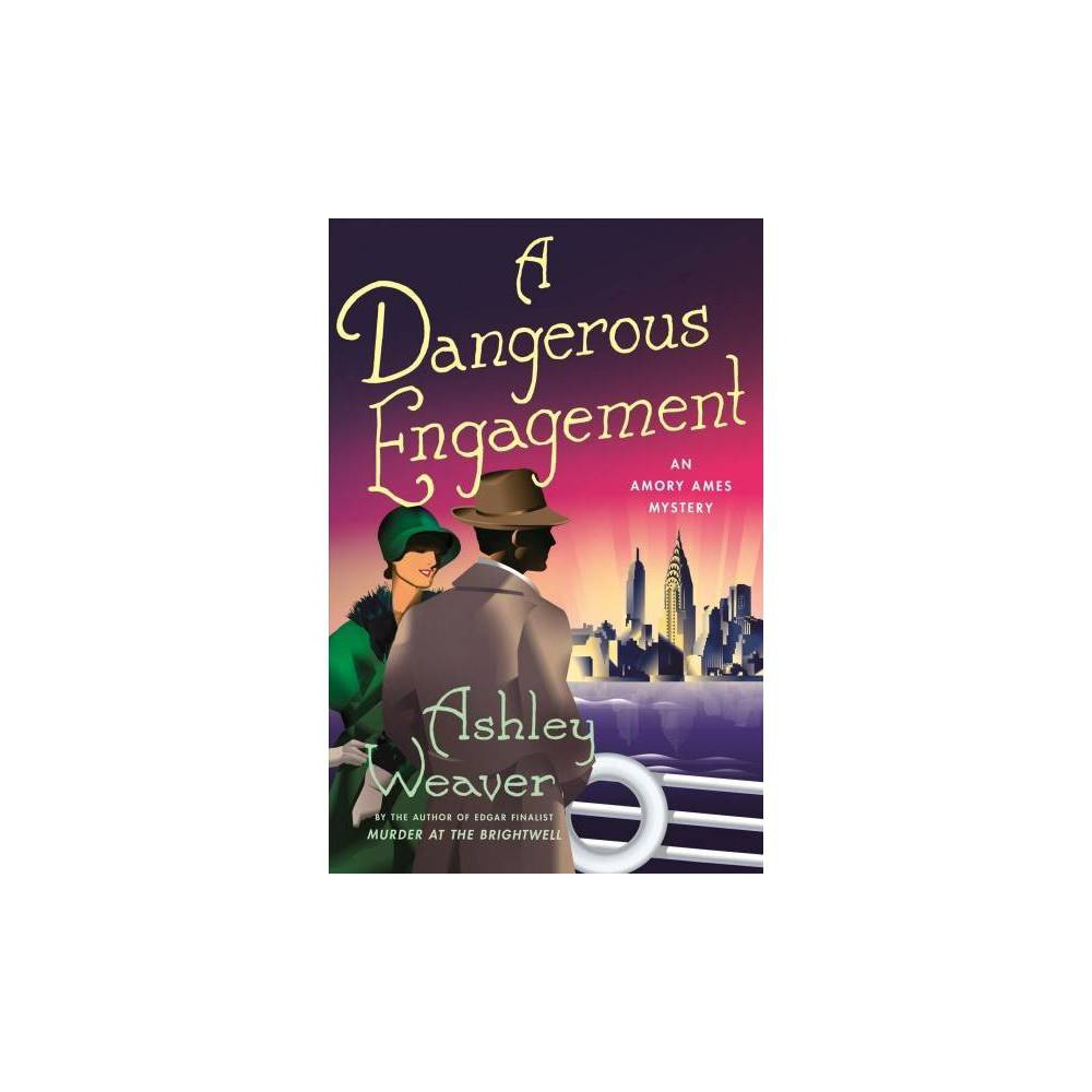 Dangerous Engagement - (Amory Ames Mysteries) by Ashley Weaver (Hardcover)