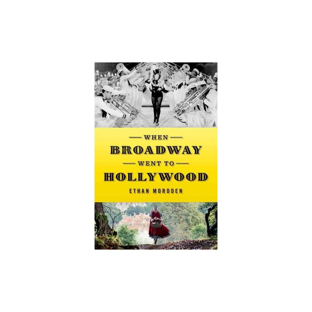 When Broadway Went to Hollywood (Hardcover) (Ethan Mordden)