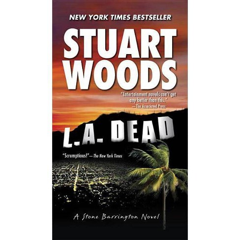 L.A. Dead - (Stone Barrington Novels) by  Stuart Woods (Paperback) - image 1 of 1