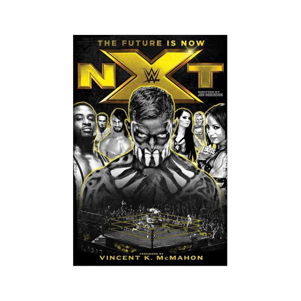 Nxt : The Future Is Now (Hardcover) (Jon Robinson)