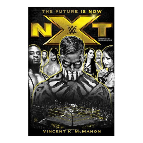 NXT : The Future Is Now (Hardcover) (Jon Robinson) - image 1 of 1