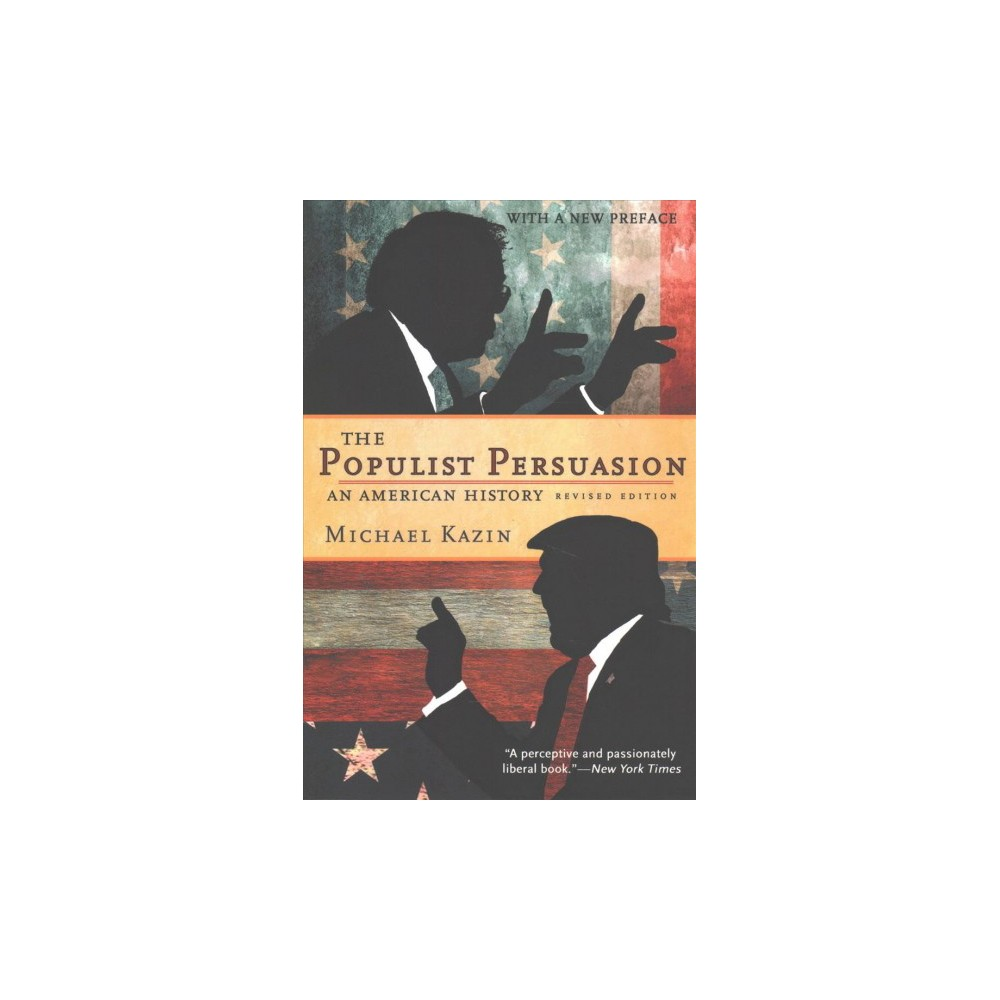 Populist Persuasion : An American History - by Michael Kazin (Paperback)