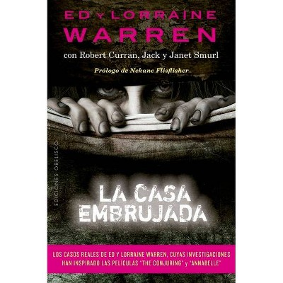 La Casa Embrujada - by  Ed Warren & Lorraine Warren (Paperback)