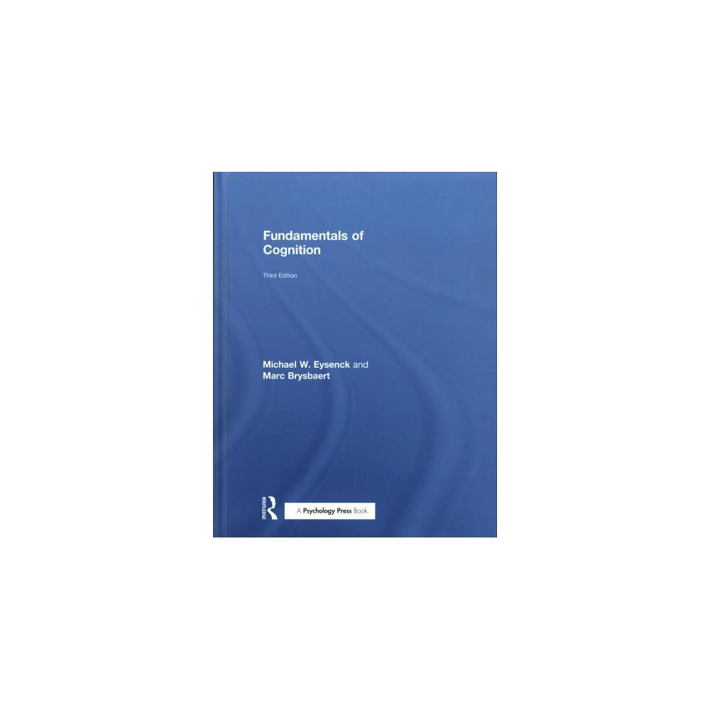 Fundamentals of Cognition - by Michael W. Eysenck & Marc Brysbaert (Hardcover)