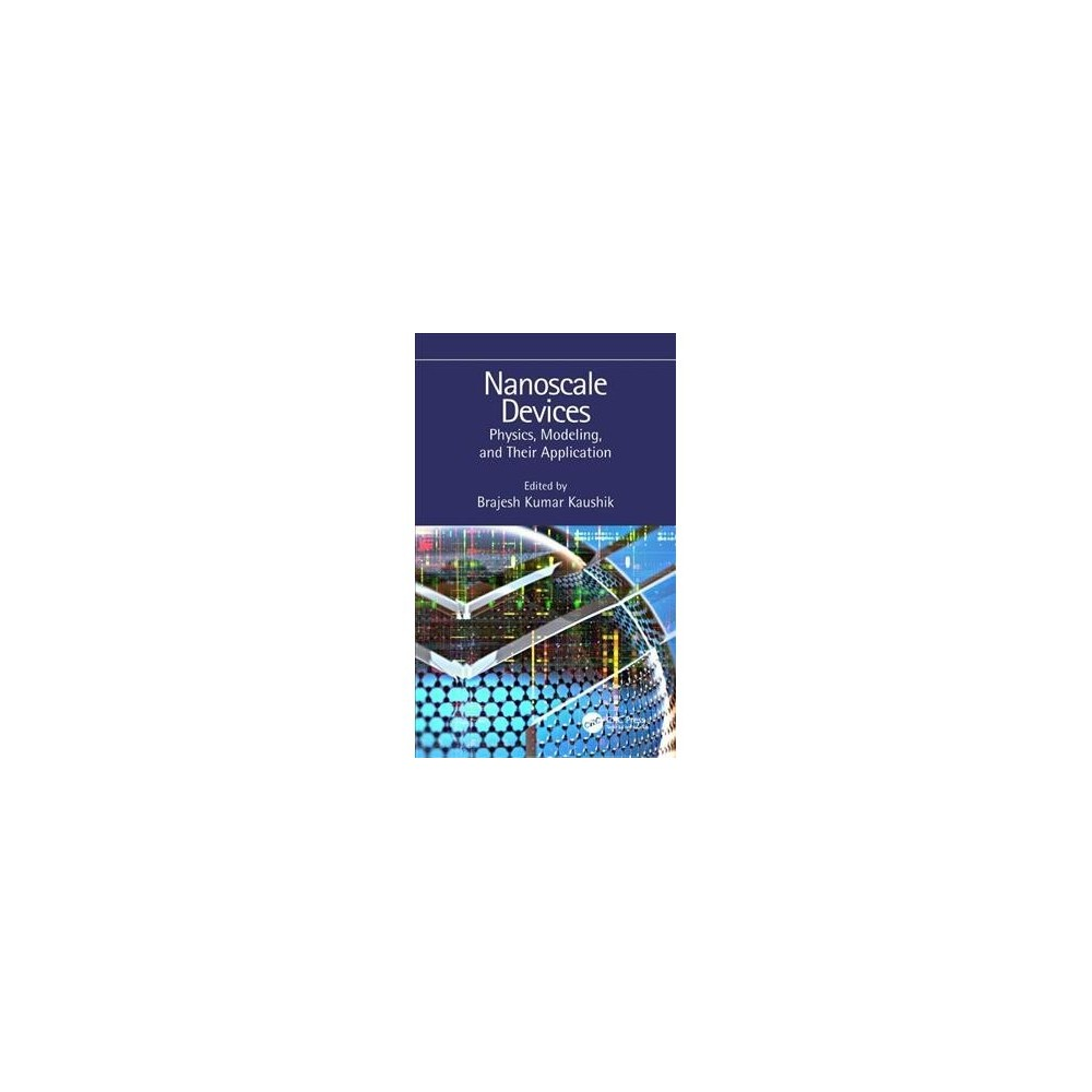 Nanoscale Devices : Physics, Modeling, and Their Application - (Hardcover)
