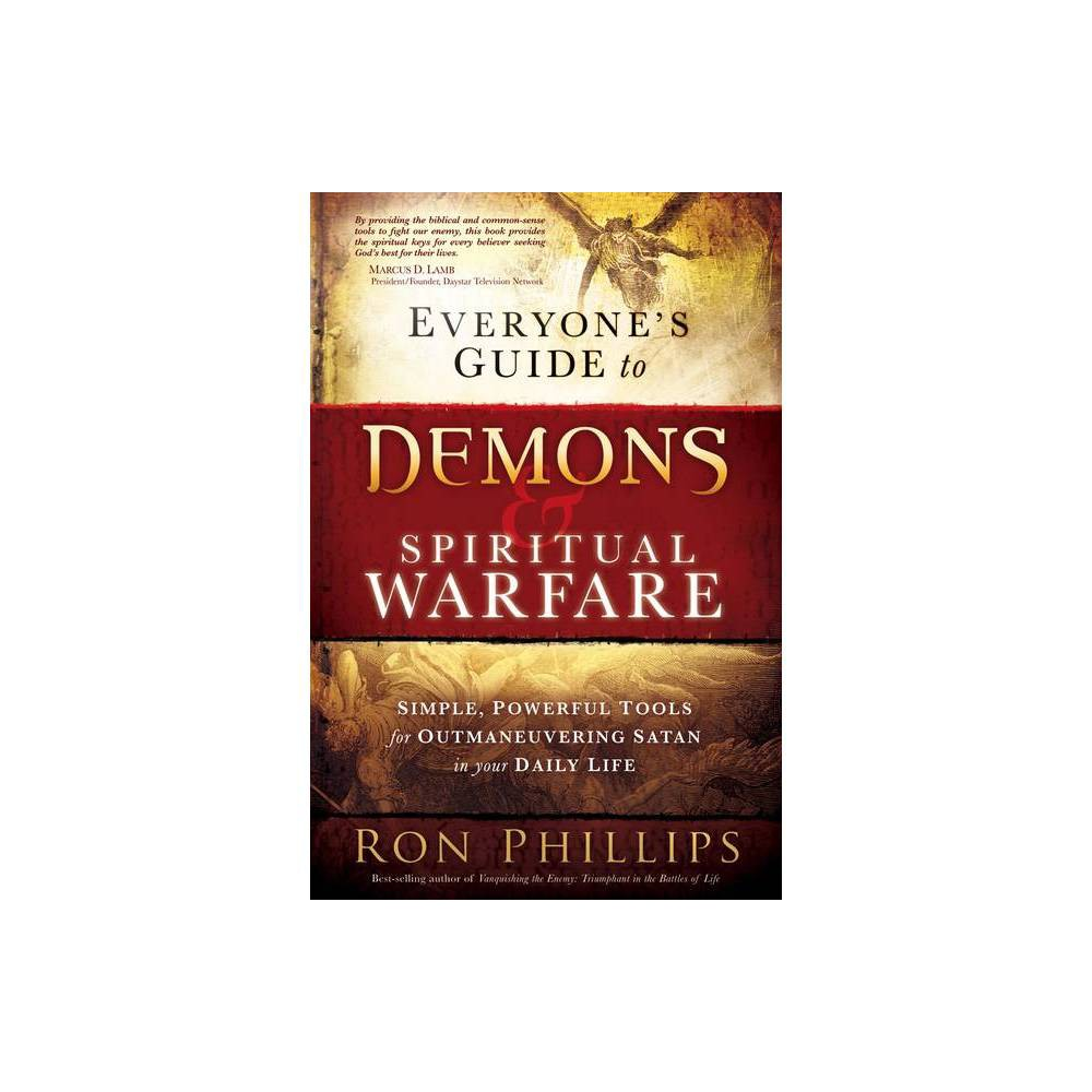 Everyone S Guide To Demons Spiritual Warfare By Ron Phillips Dmin Paperback