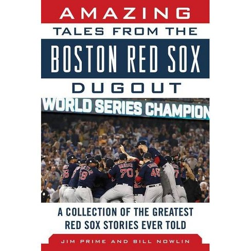 Amazing Tales from the Boston Red Sox Dugout - by  Jim Prime & Bill Nowlin (Hardcover) - image 1 of 1