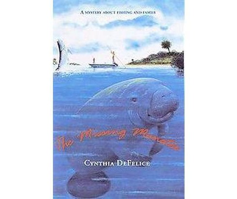 Missing Manatee (Reprint) (Paperback) (Cynthia C. DeFelice) - image 1 of 1