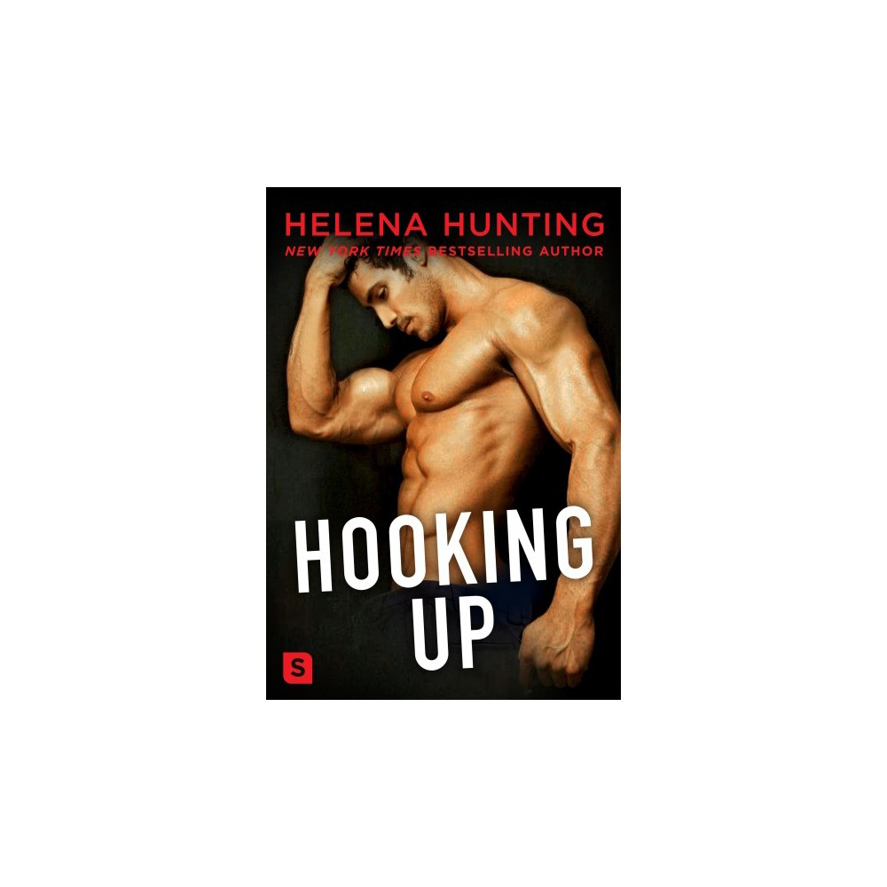 Hooking Up - by Helena Hunting (Paperback)