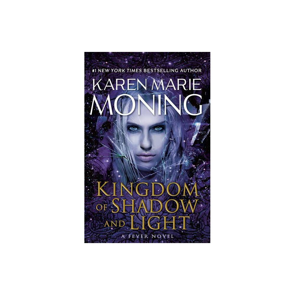 Kingdom Of Shadow And Light Fever By Karen Marie Moning Hardcover