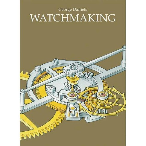 Watchmaking - by  George Daniels (Hardcover) - image 1 of 1