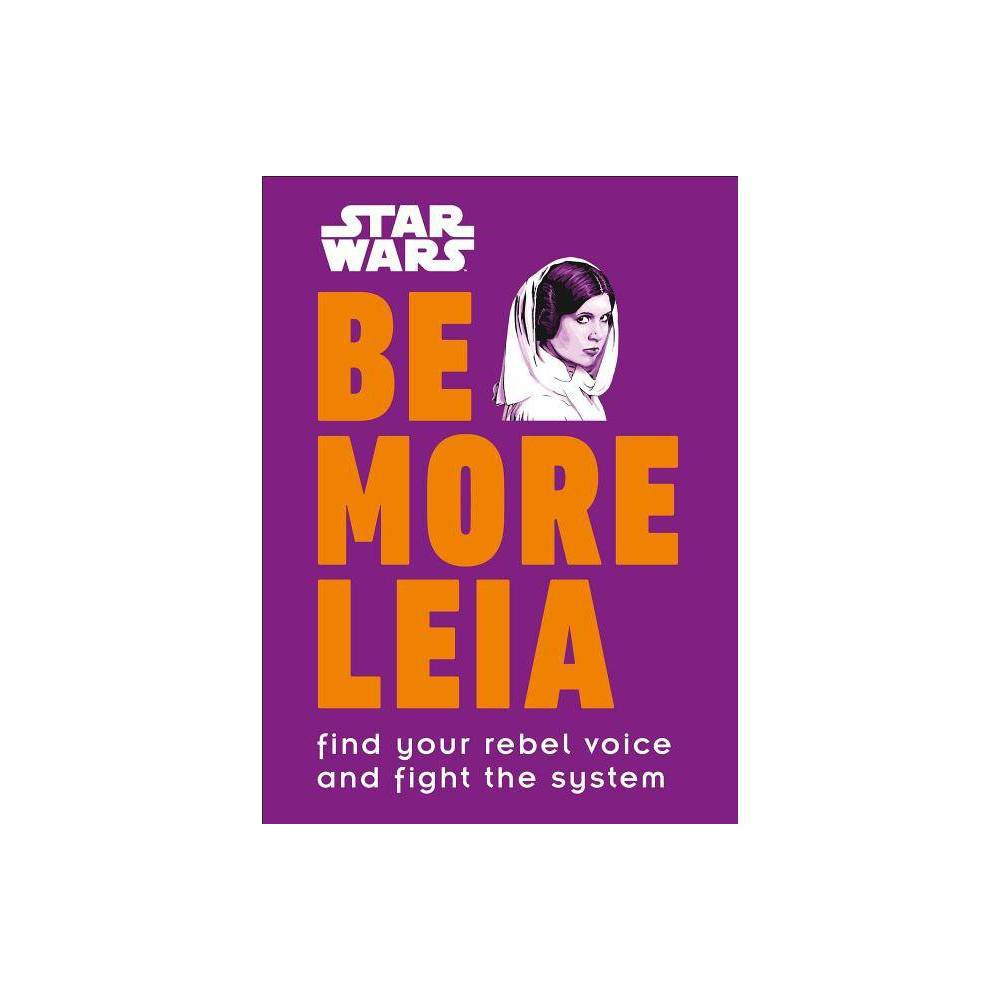 Star Wars Be More Leia By Christian Blauvelt Hardcover