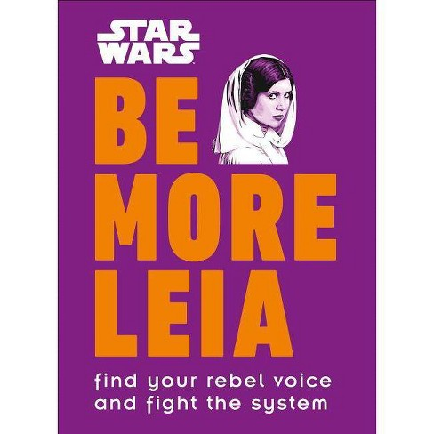 Star Wars Be More Leia - by  Christian Blauvelt (Hardcover) - image 1 of 1