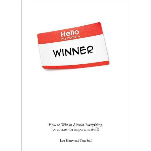 Hello, My Name Is Winner - by  Lou Harry & Sam Stall (Paperback) - image 1 of 1