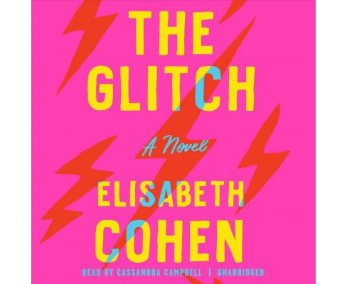 Glitch -  Unabridged by Elisabeth Cohen (CD/Spoken Word) - image 1 of 1