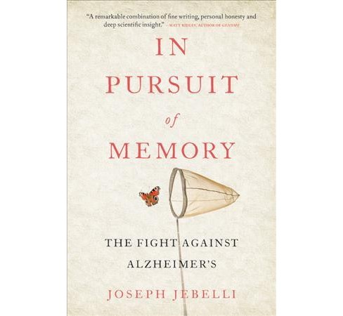 In Pursuit of Memory : The Fight Against Alzheimer's -  by Joseph Jebelli (Hardcover) - image 1 of 1