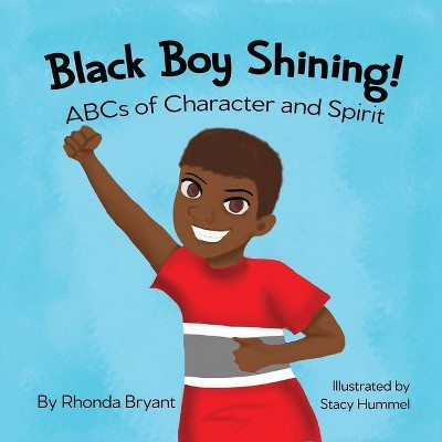 Black Boy Shining! ABCs of Character and Spirit - by Rhonda Bryant (Paperback)