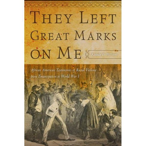 They Left Great Marks on Me - by  Kidada E Williams (Paperback) - image 1 of 1
