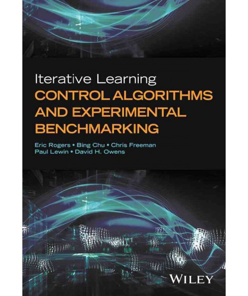 Iterative Learning Control Algorithms and Experimental Benchmarking (Hardcover) (Eric Rogers & David H. - image 1 of 1