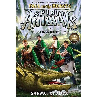 The Dragon's Eye (Spirit Animals: Fall of the Beasts, Book 8), 8 - by  Sarwat Chadda (Hardcover)
