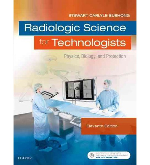 Radiologic Science for Technologists : Physics, Biology, and Protection (Hardcover) (Stewart Carlyle - image 1 of 1