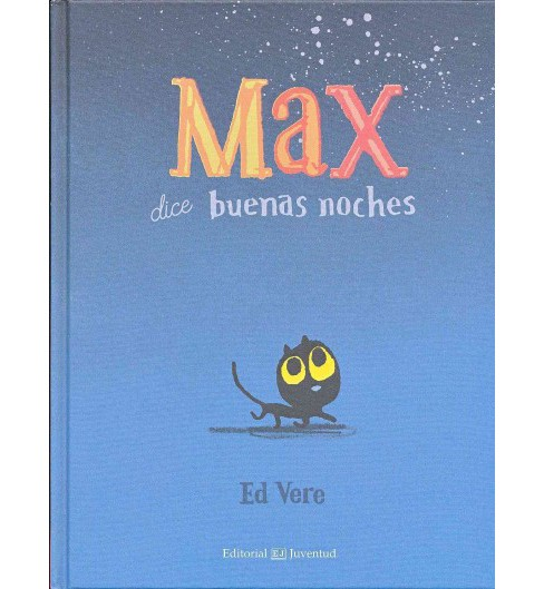 Max dice buenas noches / Max at Night (Hardcover) (Ed Vere) - image 1 of 1