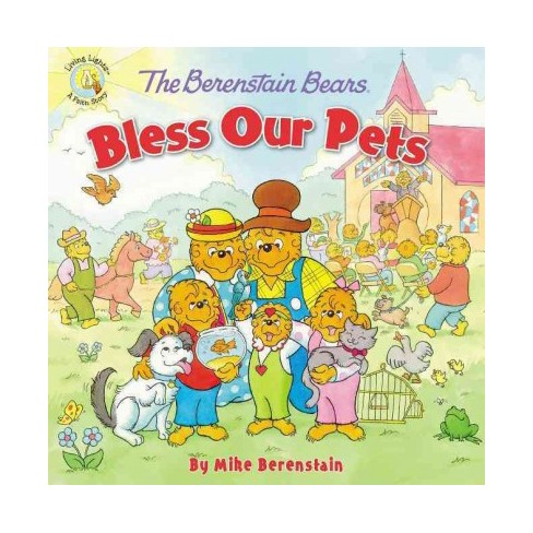 The Berenstain Bears Bless Our Pets - (Berenstain Bears/Living Lights) by  Mike Berenstain (Paperback) - image 1 of 1