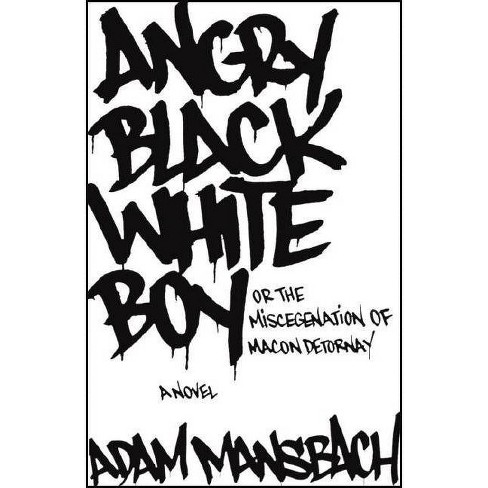 Angry Black White Boy - by  Adam Mansbach (Paperback) - image 1 of 1