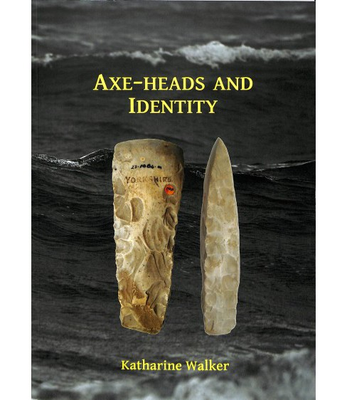 Axe-Heads and Identity : An Investigation into the Roles of Imported Axe-heads in Identity Formation in - image 1 of 1