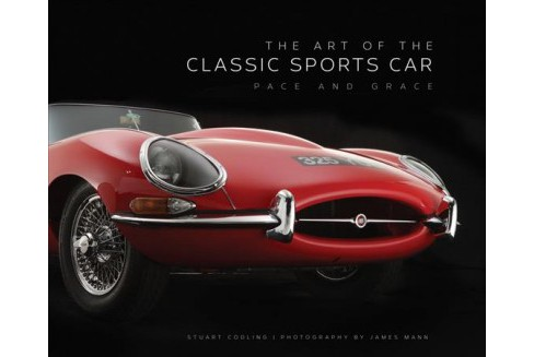 Art of the Classic Sports Car : Pace and Grace (Hardcover) (Stuart Codling) - image 1 of 1