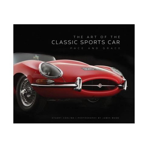 0571ce9e73 Art Of The Classic Sports Car   Pace And Grace (Hardcover) (Stuart ...