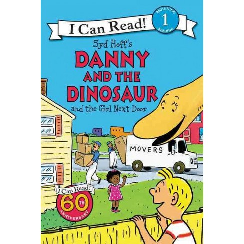 Danny and the Dinosaur and the Girl Next Door - (I Can Read Level 1) by  Syd Hoff (Paperback) - image 1 of 1