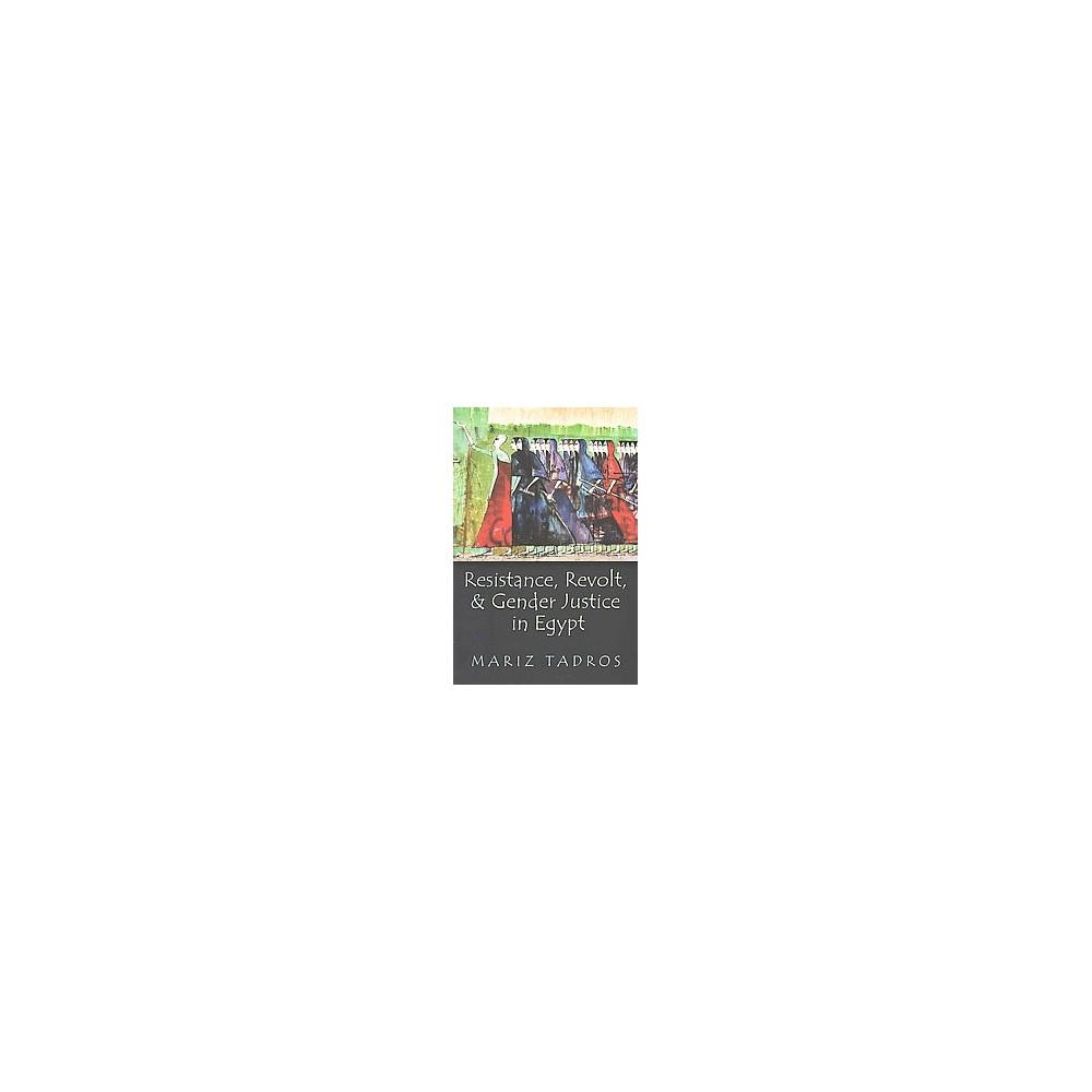 Resistance, Revolt, and Gender Justice in Egypt (Reprint) (Paperback) (Mariz Tadros)