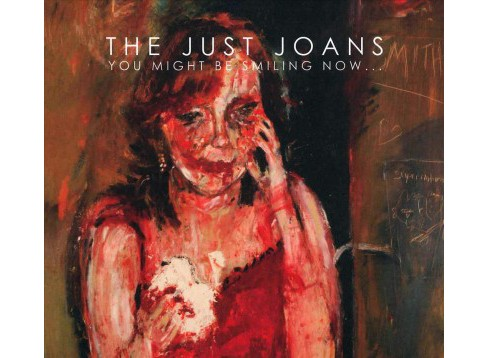 Just Joans - You Might Be Smiling Now (CD) - image 1 of 1